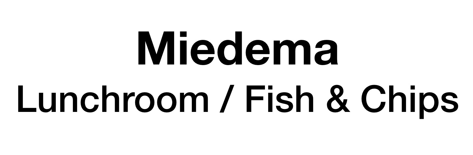 Miedema Fish & Chips/Lunchroom
